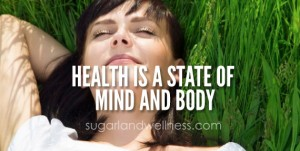 Health is a State of Mind and Body